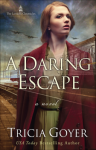 A Daring Escape (The London Chronicles) - Tricia Goyer