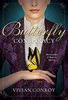 The Butterfly Conspiracy: A Merriweather and Royston Mystery - Vivian Conroy