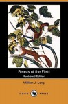 Beasts of the Field (Illustrated Edition) (Dodo Press) - William J. Long, Charles Copeland