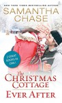 The Christmas Cottage / Ever After - Samantha Chase