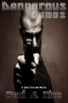 Dangerous Games: A Jake Collins Novel (Jake Collins Novels) - Paul A. Rice