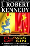 Flags of Sin (A James Acton Thriller, Book #5) (James Acton Thrillers) - J. Robert Kennedy