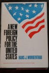 A New Foreign Policy For The United States - Hans J. Morgenthau