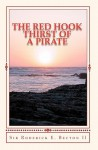 The Red Hook: Thirst of a Pirate - Roderick E. Becton II