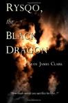 Rysqo, the Black Dragon - Ryan Clark