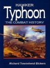 Hawker Typhoon: The Combat History - Richard Townshend Bickers