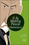 Il fu Mattia Pascal - Luigi Pirandello, Sergio Campailla