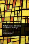 Religion and Violence: The Biblical Heritage - David A. Bernat, Jonathan Klawans