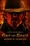 Grit and Grace: A Metal and Men Novella (Metal and Men Series Book 1) - Anthony Eichenlaub