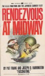 Rendezvous At Midway: U.S.S. Yorktown And The Japanese Carrier Fleet (Paperback Library) - Pat Frank, Joseph D. Harrington