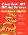Visual Basic.NET XML Web Services Developer's Guide - Roger Jennings