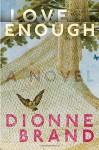 Love Enough - Dionne Brand