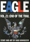 Eagle:The Making Of An Asian-American President, Vol. 21: End Of The Trail - Kaiji Kawaguchi