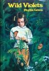 Wild Violets - Phyllis Green