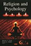 Religion and Psychology - Michael T. Evans, Robert Kugelmann, Soren Ventegodt, Isack Kandel, Joav Merrick, Emma D. Walker, Niels Jorgen Andersen