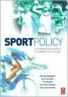 Sport Policy: A Comparative Analysis of Stability and Change: A Comparative Analysis of Stability and Change - Nils Asle Bergsgard, Barrie Houlihan, Hilmar Rommetvedt, Per Mangset, Svein Ingve Nodland