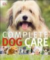 Complete Dog Care - Kim Taylor, Kim Dennis-Bryan