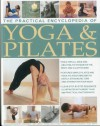 The Practical Encyclopedia of Yoga & Pilates: Yoga and Pilates to Safely Streamline, Tone and Strengthen Your Body, in 1800 Photographs - Francoise Barbira Freedman, Bel Gibbs, Doriel Hall