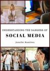 Understanding the Dangers of Social Media - Jennifer Hamilton