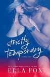 Strictly Temporary - Ella Fox