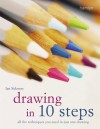 Drawing in 10 Steps: All the Techniques You Need in Just One Drawing - Ian Sidaway