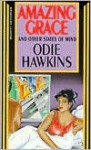 Amazing Grace: And Other States of Mind - Odie Hawkins