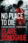 No Place to Die (DI Mike Lockyer Series) - Clare Francis, Elizabeth Webster, Robert Daley, Maureen O'Donoghue