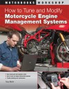How to Tune and Modify Motorcycle Engine Management Systems - Tracy Martin