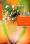 Living as a Beloved Daughter of God: A Faith-Sharing Guide for Catholic Women - Patricia Mitchell, Bill Bawden