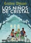 Los niños de cristal (Spanish Edition) - Kristina ohlsson, Destino