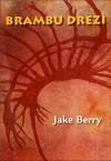 Brambu Drezi - Jake Berry