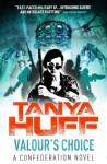 Valour's Choice: A Confederation Novel - Tanya Huff