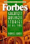 Forbes Greatest Business Stories of All Time - Daniel Gross, Forbes