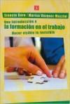 Una Introduccion a la Formacion En El Trabajo - Ernesto Gore, Fondo de Cultura Economica