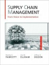 Supply Chain Management: From Vision to Implementation - Stanley E. Fawcett, Lisa M. Ellram