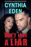Don't Love a Liar - Cynthia Eden