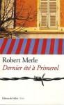Dernier été à Primerol - Robert Merle