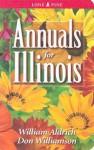 Annuals for Illinois (Annuals for . . .) - William Aldrich, Don Williamson
