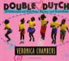 Double Dutch: A Celebration of Jump Rope, Rhyme, and Sisterhood - Veronica Chambers, Tonya Lewis Lee