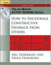 The 60-Minute Active Training Series : How to Encourage Constructive Feedback from Others, Leader's Guide - Mel Silberman, Freda Hansburg