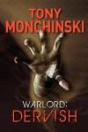 Warlord: Dervish - Tony Monchinski