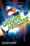 Unsung Heroine - Sarah Kuhn