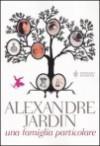 Una famiglia particolare - Alexandre Jardin, Fabrizio Ascari