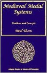 Medieval Modal Systems: Problems and Concepts - Paul Thom, Scott MacDonald, John Marenbon, Simo Knuuttila, Christopher J. Martin