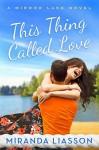 This Thing Called Love - Miranda Liasson