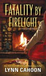 Fatality by Firelight (A Cat Latimer Mystery) - Lynn Cahoon