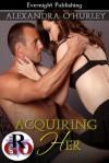 Acquiring Her - Alexandra O'Hurley