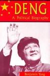 Deng: A Political Biography - Benjamin Yang, Ross Terrill