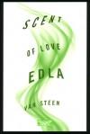 Scent of Love - Edla Van Steen, David Sanderson George, David S. George
