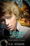 Secrets of Yden - S.G. Rogers